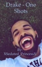 Drake One Shots by XSedated_PrincessX