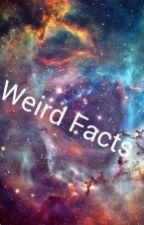Weird Facts by SamanthaVictor4
