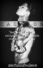 C A U T I O N. by sectisinfmdere