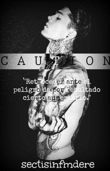 C A U T I O N.