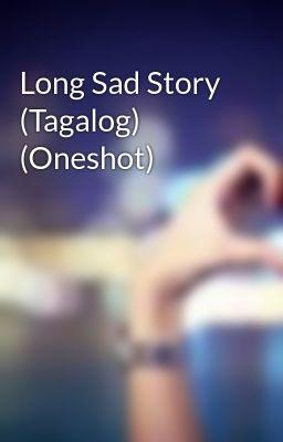 Long Sad Story (Tagalog) (Oneshot)