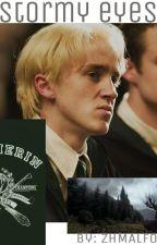 Stormy Eyes - Draco Malfoy ff by ZHMalfoy