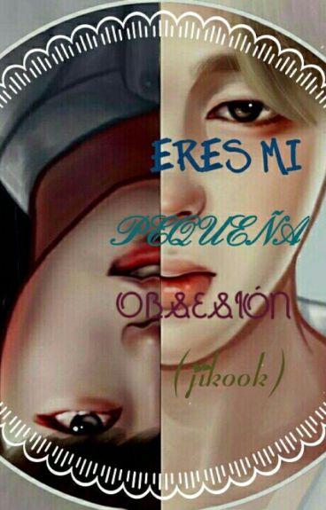 Eres Mi Pequeña Obsesión ( Jikook ) #1