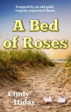 A Bed of Roses by cindyhiday