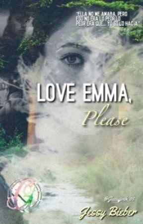 Love me Emma... Please (Terminado) by Jessyjosh_05