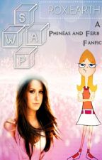Swap (A Phineas and Ferb Fanfic) by roxiearth