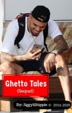 Ghetto Tales |C.B.| (Sequel) by Mikeyfanfics