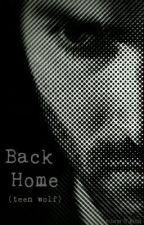 Back Home (teen wolf) by Sisters_Of_Writing