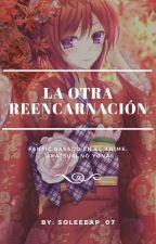 La otra reencarnación [Akatsuki No Yona] by sole_070100