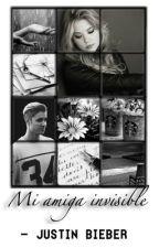 """Mi amiga """"invisible"""" ➡ JB by belieber02piamia"""
