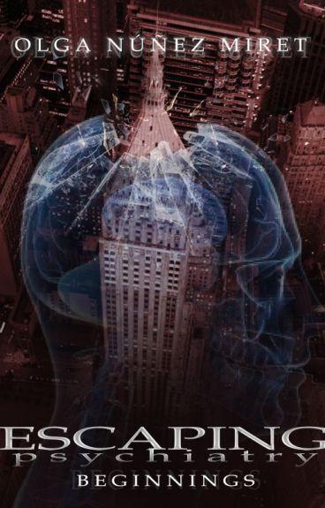 Escaping Psychiatry. Beginnings by OlgaNM