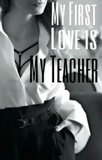My First Love Is My Teacher ✒