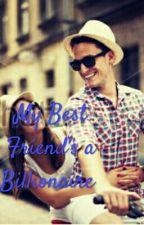My Best Friend's a Billionaire (Short Story) by tholi-thulz