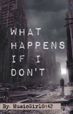 What Happens If I Don't by rough12draft