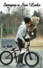 Sempre a Seu Lado ♥  by a_buh_