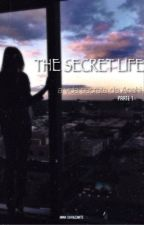 The secret life • PARTE 1 by annagp