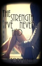 The Strength I've Never Had by ToriMakela