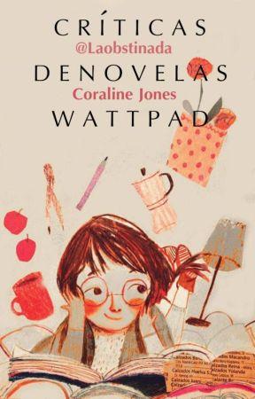 Críticas en Wattpad. by LaObstinada