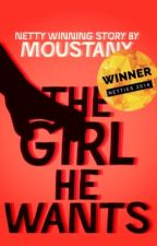 The girl he wants by moustany