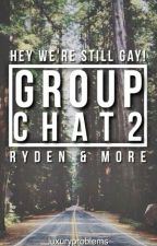 Group Chat 2 -Ryden & More- by luxuryproblems