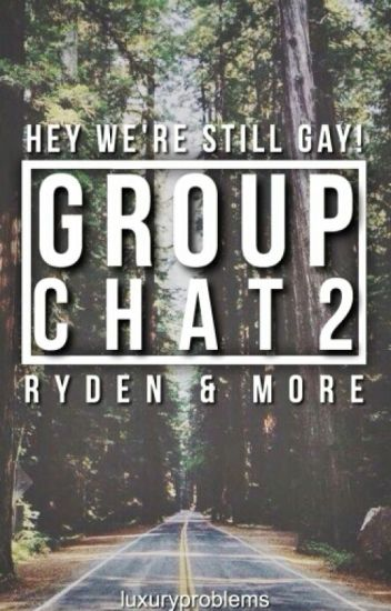 Group Chat 2 -Ryden & More-