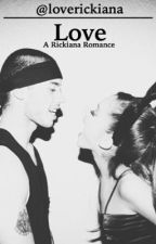 Love - Rickiana Romance by loverickiana