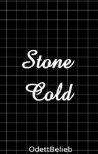 Stone Cold by TheOdettBelieb