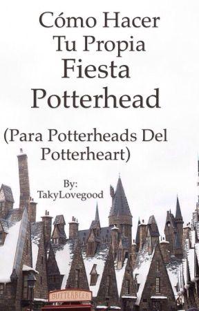 Como hacer tu fiesta Potterhead by TakyLovegood