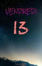 Vendredi 13 by painful_happiness