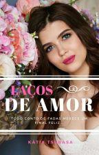 Laços de Amor by KatiaCristinaMachado