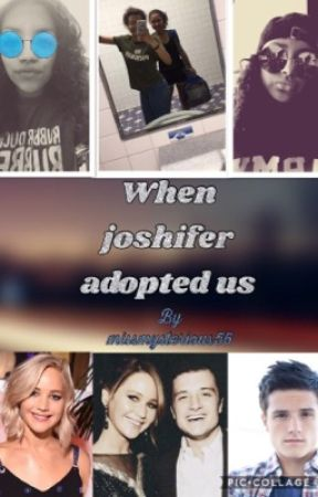 When Joshifer Adopted Us by missmysterious56