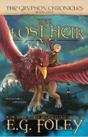 The Gryphon Chronicles:THE LOST HEIR (BOOK 1):E.G. Foley by WingsOfFireFan111032