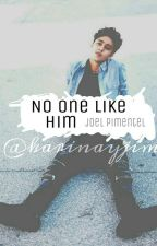 No One Like Him ▪Joel Pimentel▪ by karinayjim