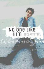 No One Like Him ▪Joel Pimentel▪ by karinayjim