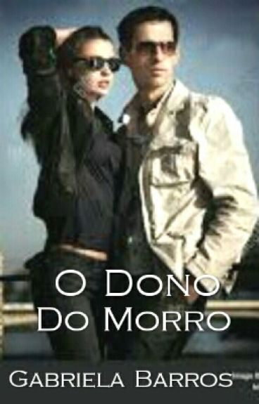 O Dono Do Morro - Trilogia Donos Do Morro