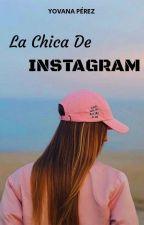 La Chica De Instagram  by yovanaperez02