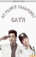 My Prince Charming's Gay? (ViceRylle) by omgviceral