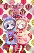Típico de un Otaku by MiraiBee