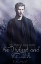 The Hybrid And The Witch: An Original Love Story by KatLover000