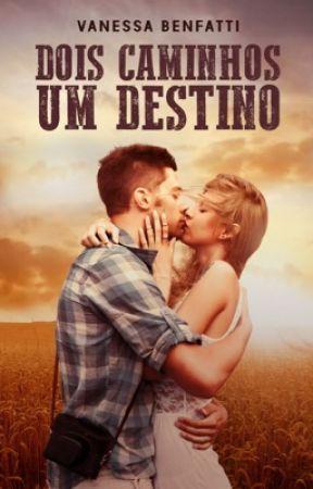 Dois Caminhos Um Destino  ( repostando ) by vanessabenfatti0