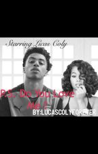 P.s......Do You Love Me?( A Lucas Coly Love Story) by LucascolyForever