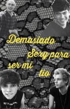 Demasiado sexy para ser mi tío -Luke Hemmings. [Hot] by TinyUniverse