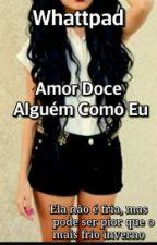 Amor Doce- Alguém Como Eu by ForeverGirlGame