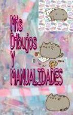 Mis Dibujos, Manualidades by rubiusomg27