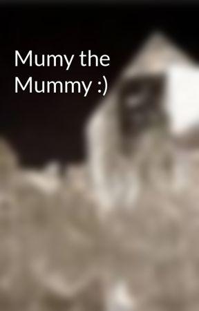 Mumy the Mummy :) by spick123