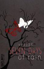 Seven Days of Rain by Viixxx