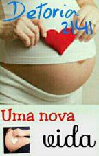 UMA NOVA VIDA by detoria2141