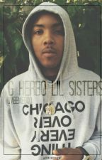 G Herbo Lil Sisters [ON HOLD] by YoungPappyWife