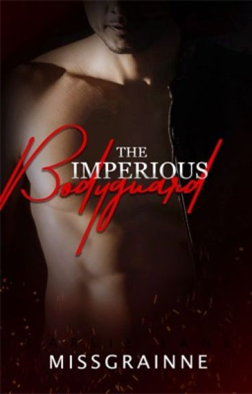 The Imperious Bodyguard #Wattys2016