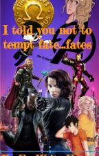 I told you not to tempt The Fates(PJ and Avengers Crossover) by FanWriterKnows